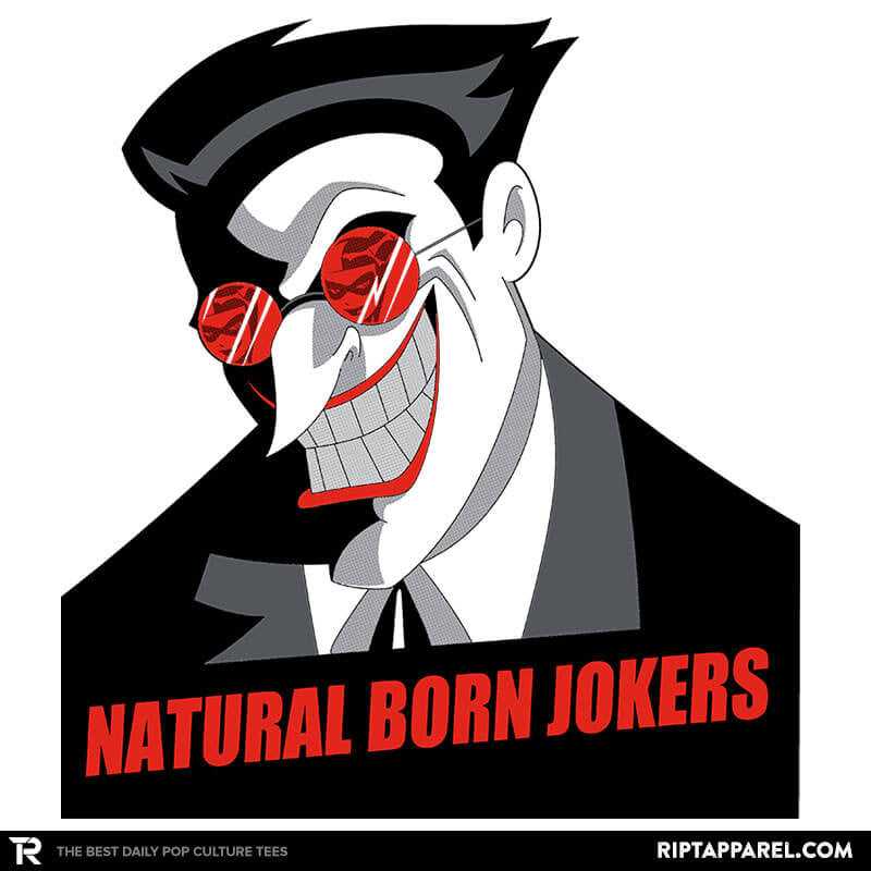 Natural Born Jokers - RIPT Apparel