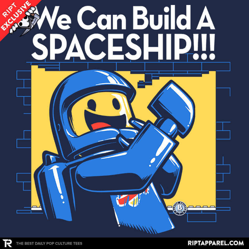 We Can Build A SPACESHIP!!! Exclusive - RIPT Apparel