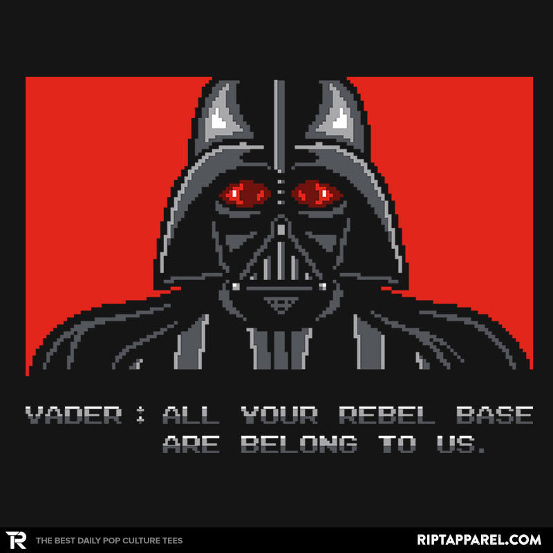 All your rebel base are belong to us. - RIPT Apparel