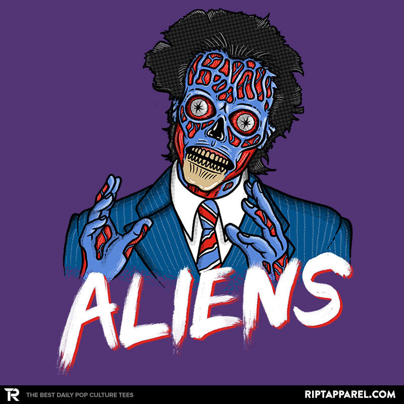 Because Aliens! - RIPT Apparel