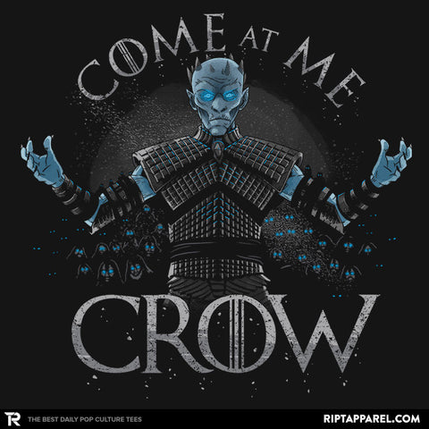 Come at me Crow Exclusive