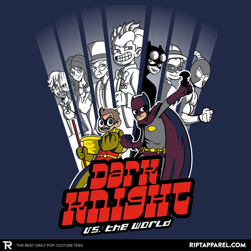 Dark Knight vs. the world - RIPT Apparel