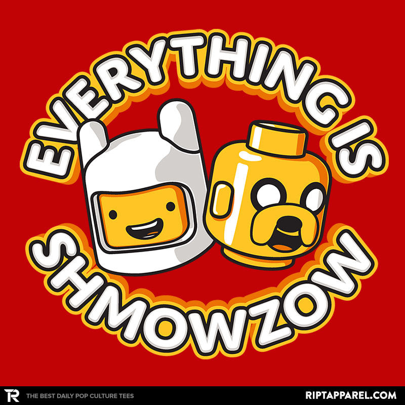 Everything is Shmowzow - RIPT Apparel