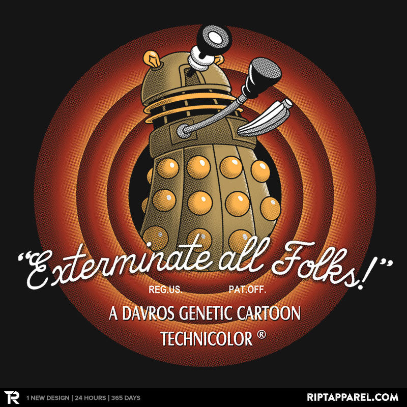 Exterminate All Folks! - RIPT Apparel