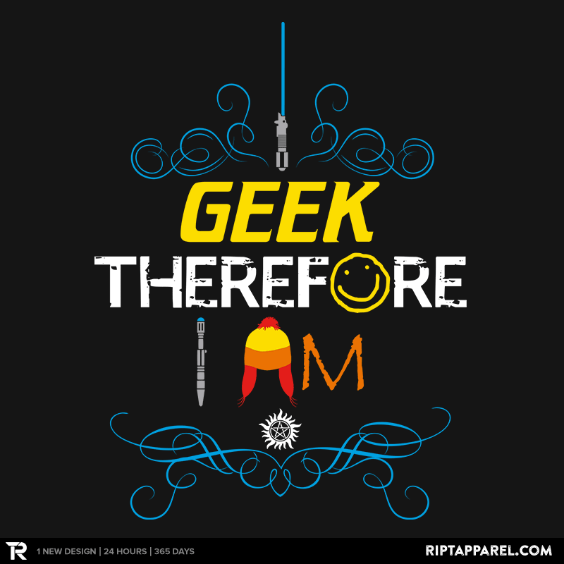 I Geek, Too - RIPT Apparel