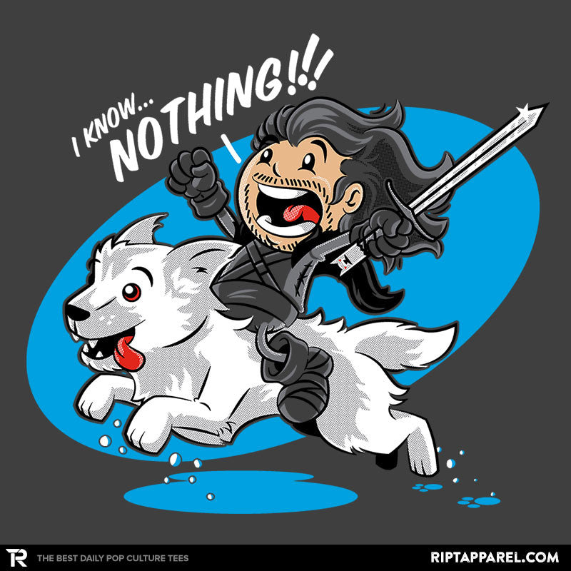 I Know NOTHING!!! - RIPT Apparel