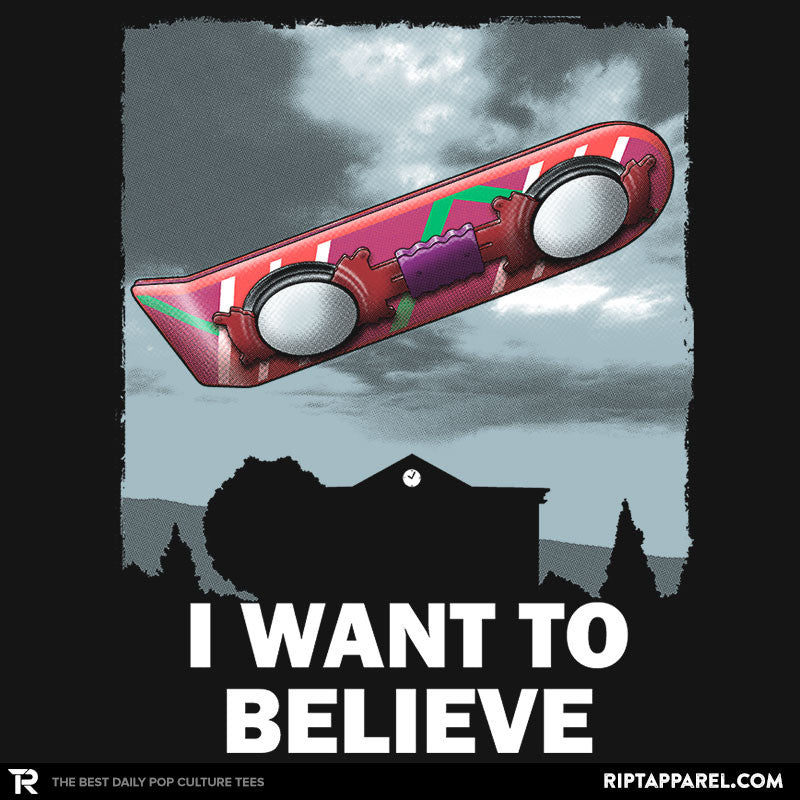 I Want To Believe - RIPT Apparel