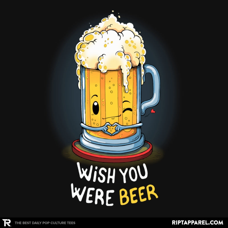 Wish You Were BEER - Collection Image - RIPT Apparel