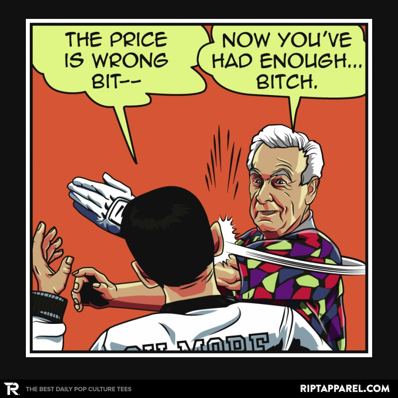 The Price is Wrong Bobby! - RIPT Apparel