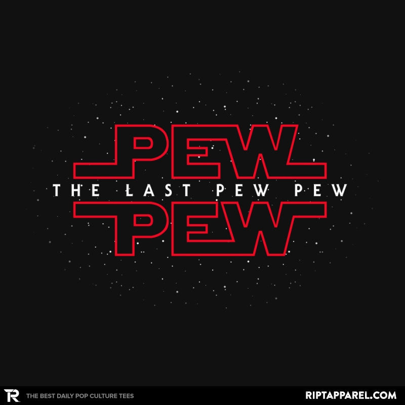 The Last Pew Pew - Collection Image - RIPT Apparel