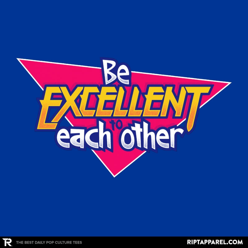 Be Excellent to Each Other - Collection Image - RIPT Apparel