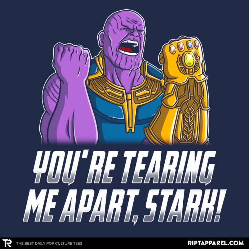 You Are Tearing Me Apart, Stark! - Collection Image - RIPT Apparel