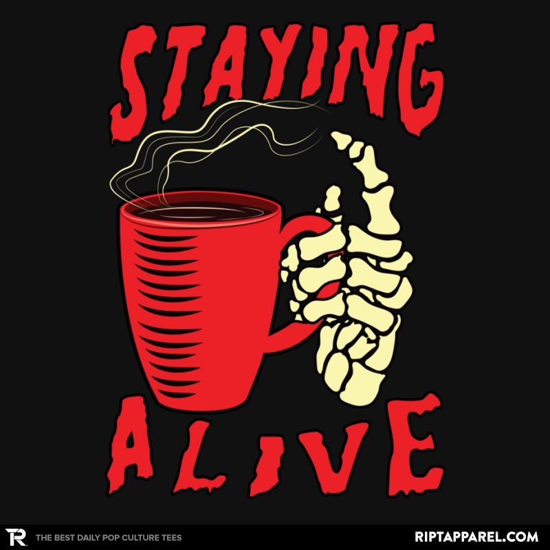 Staying Alive With Coffee - Collection Image - RIPT Apparel