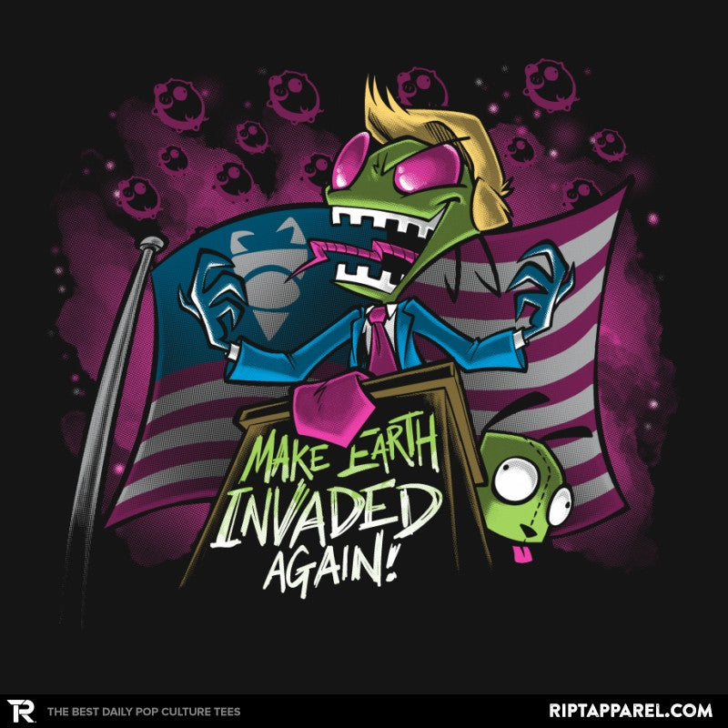 Make Earth Invaded Again Exclusive - RIPT Apparel