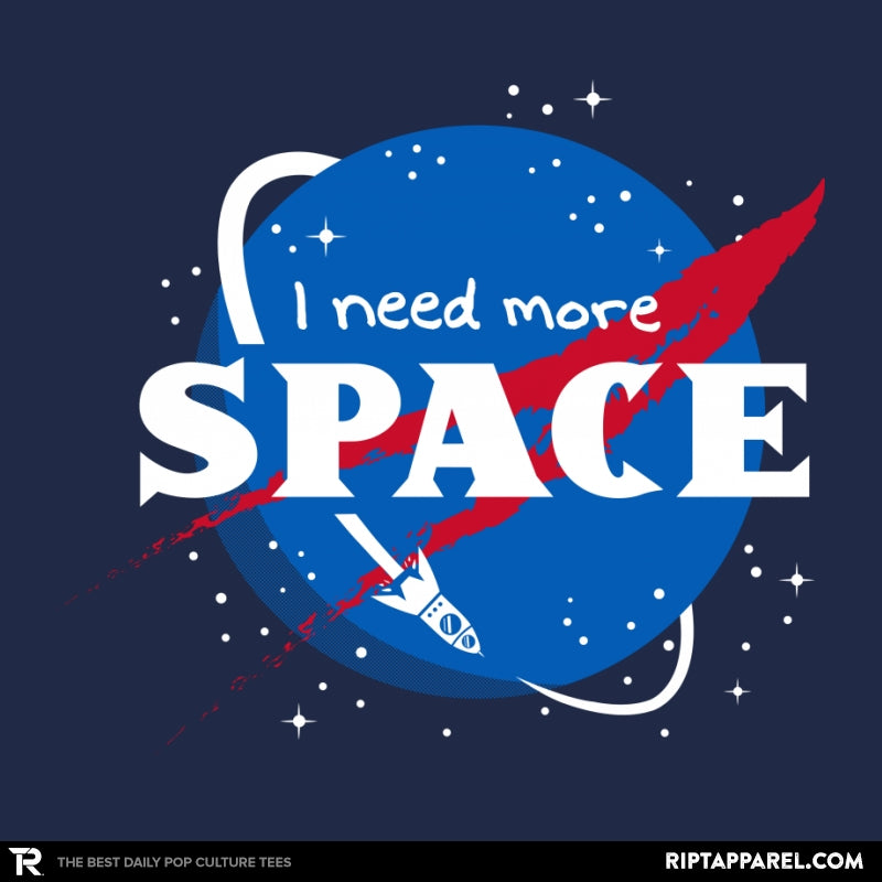 I Need More Space - RIPT Apparel