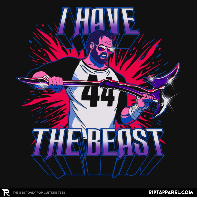 I Have The Beast - RIPT Apparel