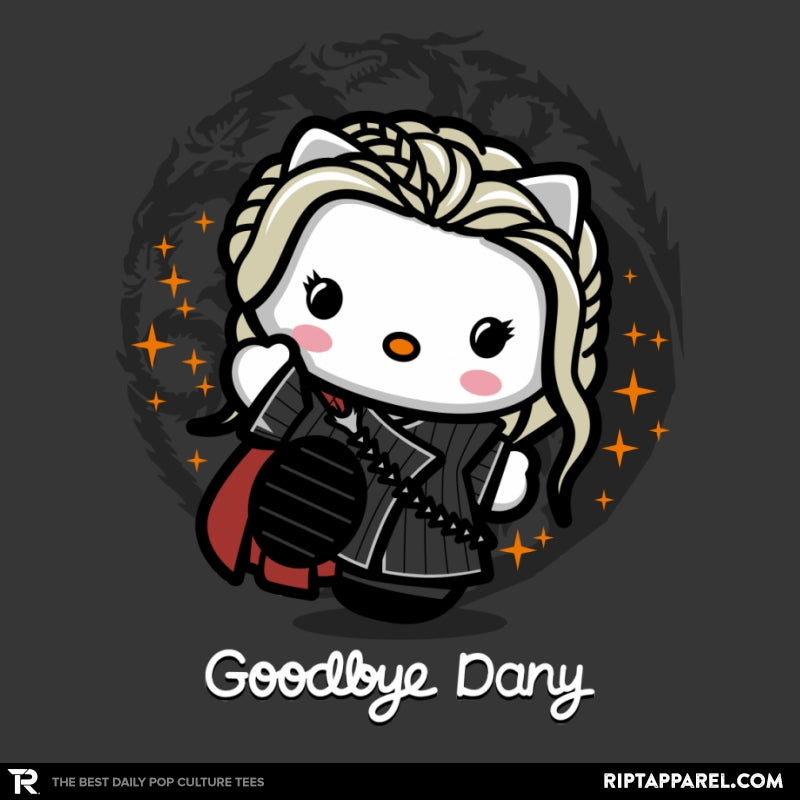 Goodbye Dany - RIPT Apparel