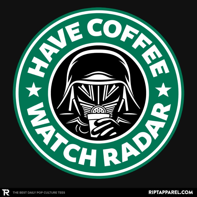Have Coffee, Watch Radar - Collection Image - RIPT Apparel