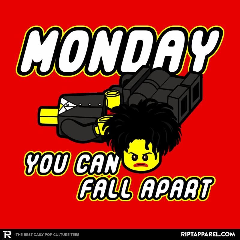 Monday you can fall apart - RIPT Apparel