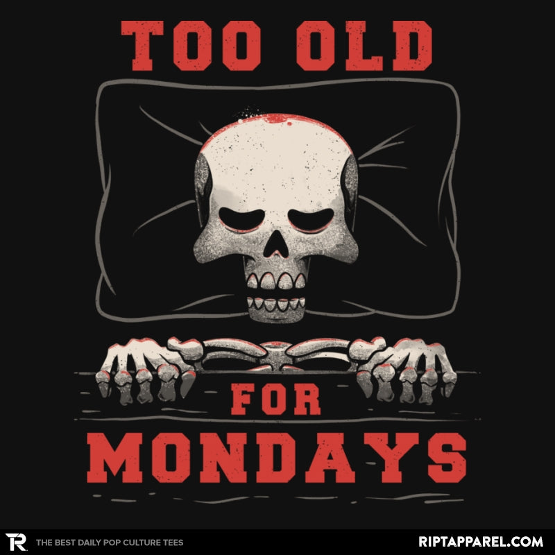 Too Old For Mondays - Collection Image - RIPT Apparel