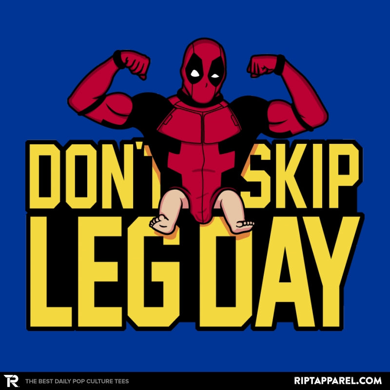 Don't Skip Leg Day! - Raffitees - RIPT Apparel
