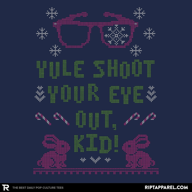 Yule Shoot Your Eye Out - Ugly Holiday - Collection Image - RIPT Apparel