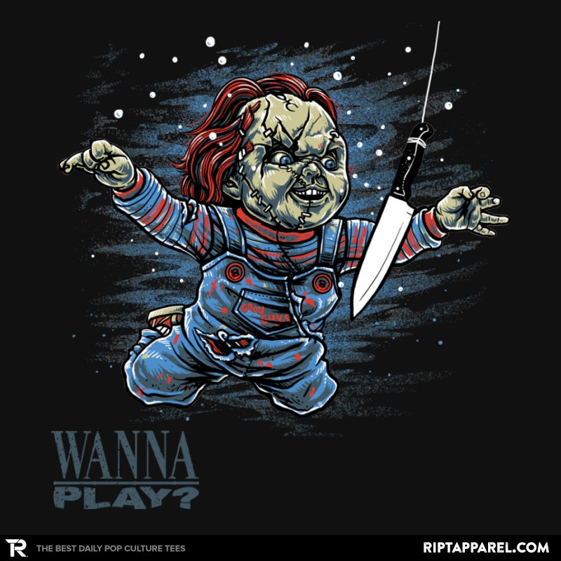 Wanna Play? - RIPT Apparel