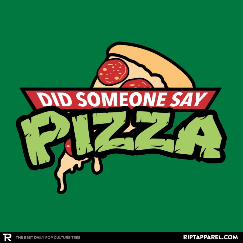 Did Someone Say Pizza? - RIPT Apparel