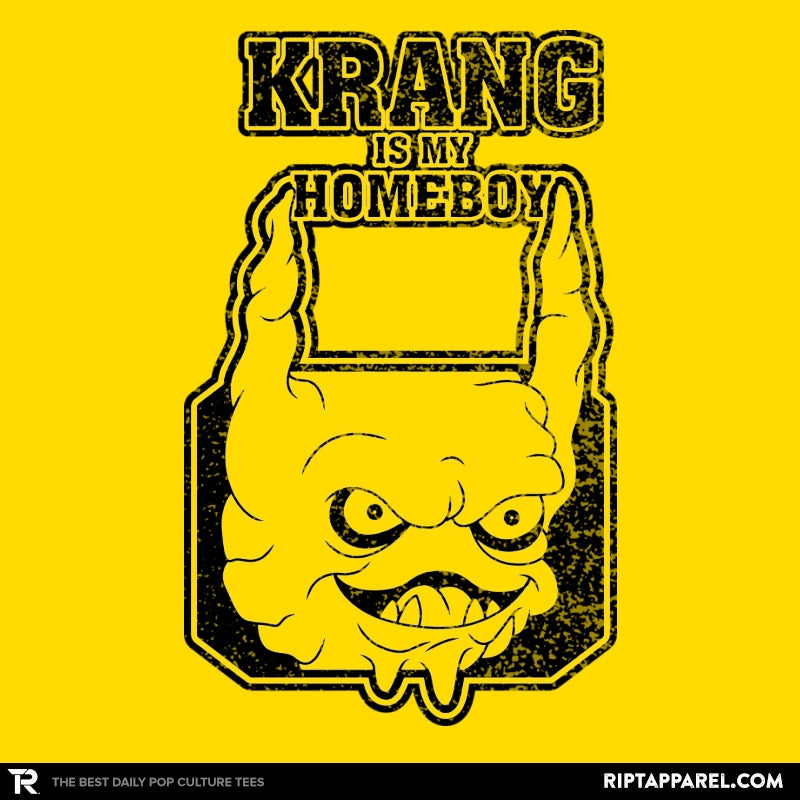Krang is my Homeboy - RIPT Apparel