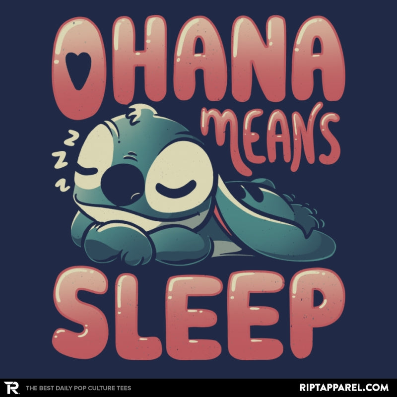 Ohana Means Sleep - RIPT Apparel