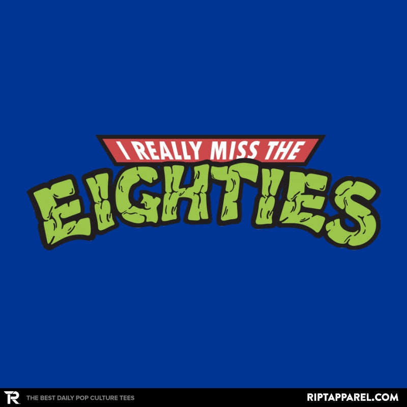 I Really Miss The Eighties - Collection Image - RIPT Apparel