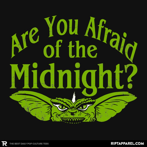 Are you afraid of the Midnight?