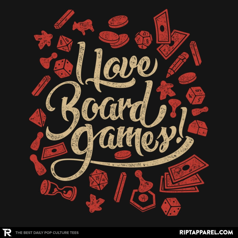 I Love Board Games - RIPT Apparel