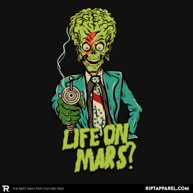 Life on mars? - RIPT Apparel