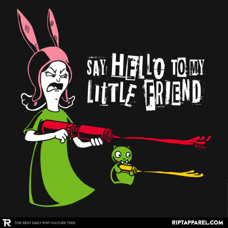Say Hello to My Little Friend! - RIPT Apparel