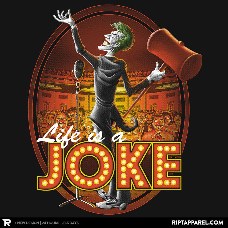 Life Is a Joke - RIPT Apparel