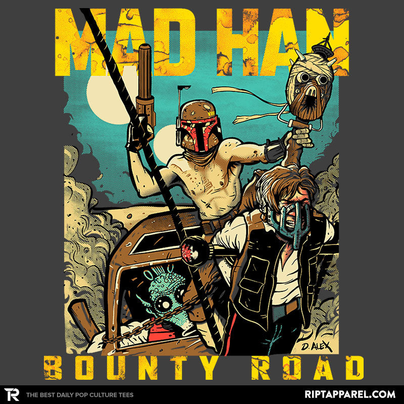 Mad Han: Bounty Road - RIPT Apparel