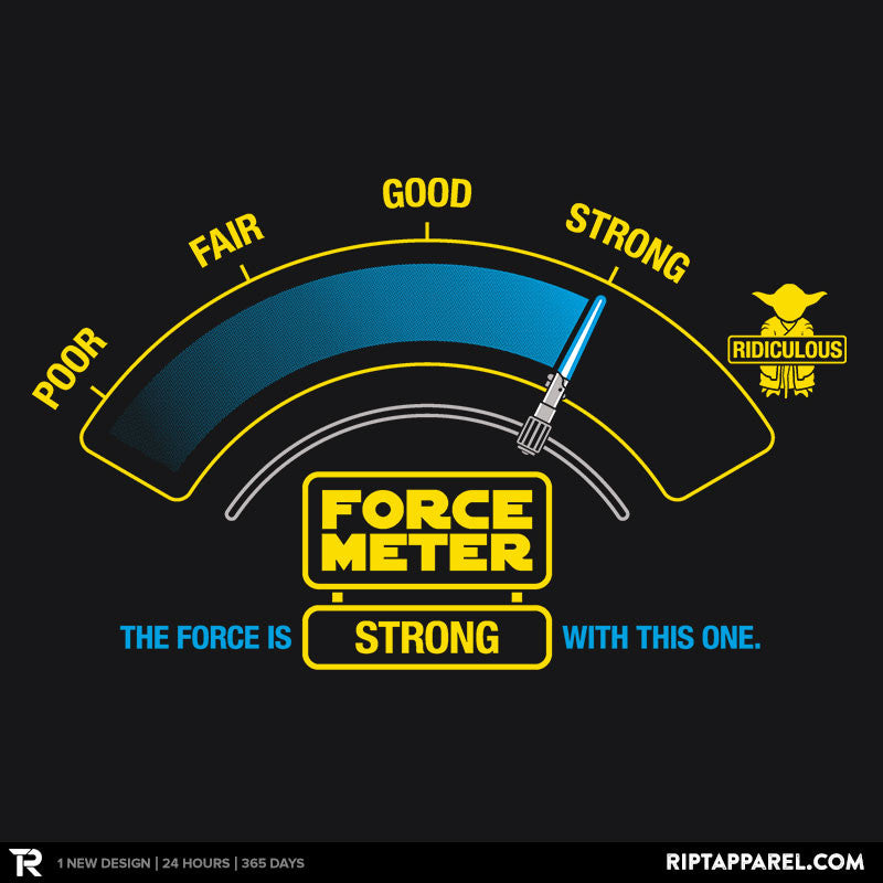 The Force-o-meter - RIPT Apparel