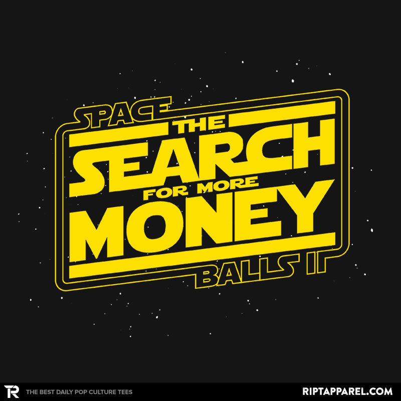 The Search For More Money Exclusive - RIPT Apparel