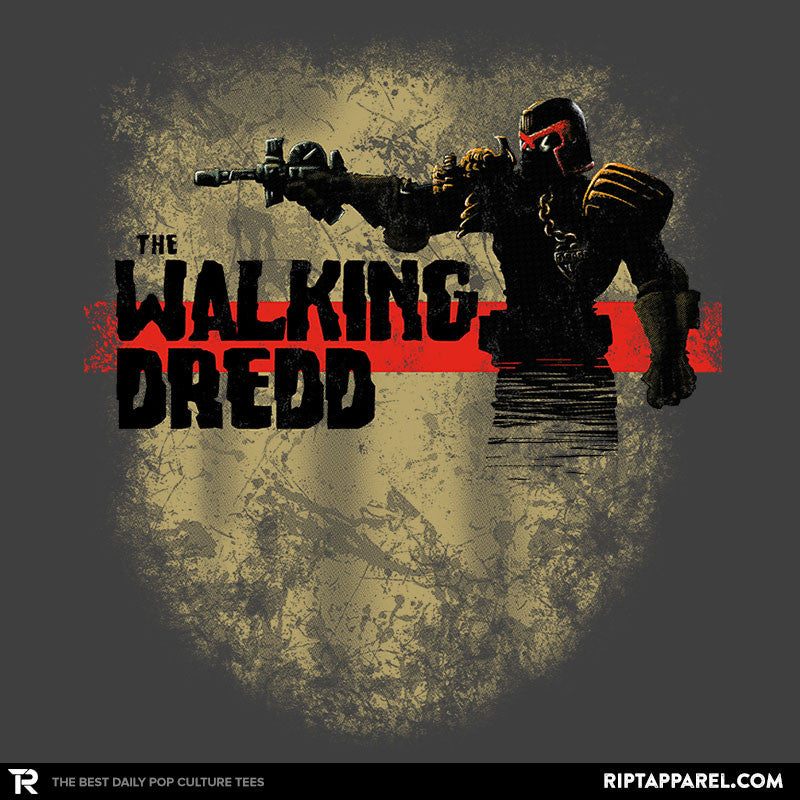 The Walking Dredd - RIPT Apparel
