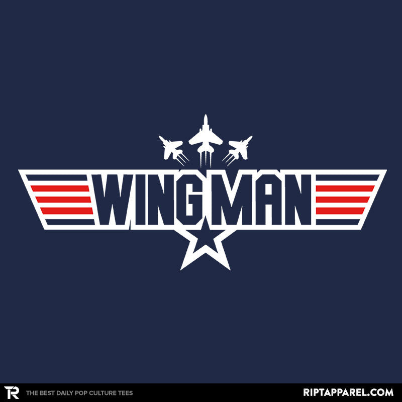 You Can Be My WINGMAN Anytime - RIPT Apparel