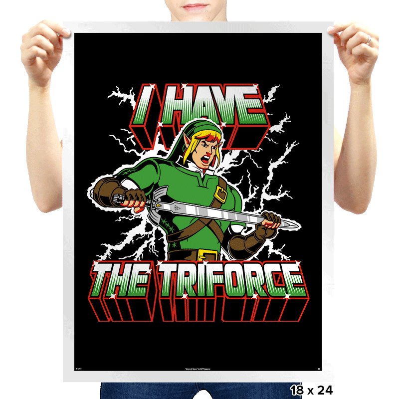 I Have the Triforce - Prints - Posters - RIPT Apparel