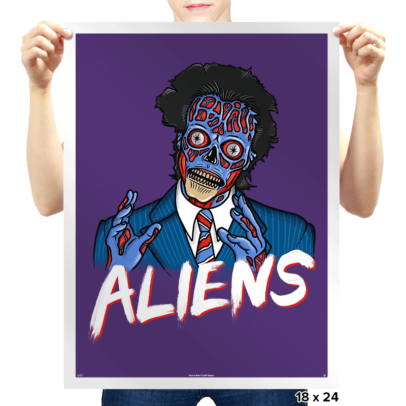 Because Aliens! - Prints - Posters - RIPT Apparel