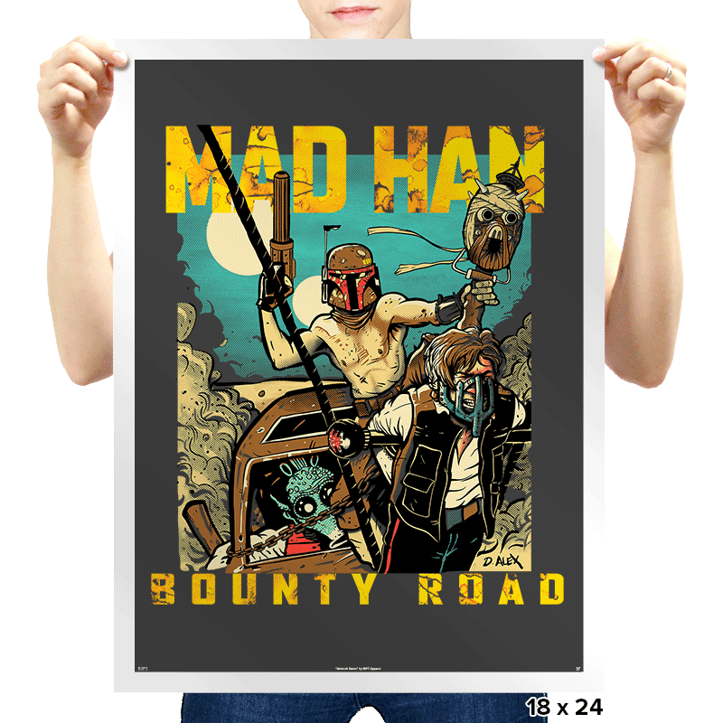 Mad Han: Bounty Road - Prints - Posters - RIPT Apparel