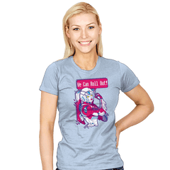 We Can Roll Out! - Womens - T-Shirts - RIPT Apparel