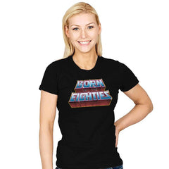 Born in the Eighties - Womens - T-Shirts - RIPT Apparel