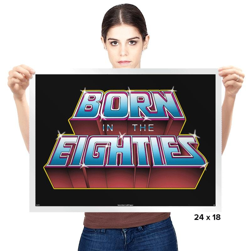 Born in the Eighties - Prints - Posters - RIPT Apparel