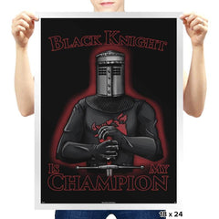 Black Knight Is My Champion - Prints - Posters - RIPT Apparel