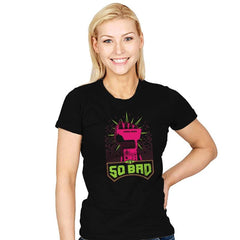 It's So Bad - Womens - T-Shirts - RIPT Apparel