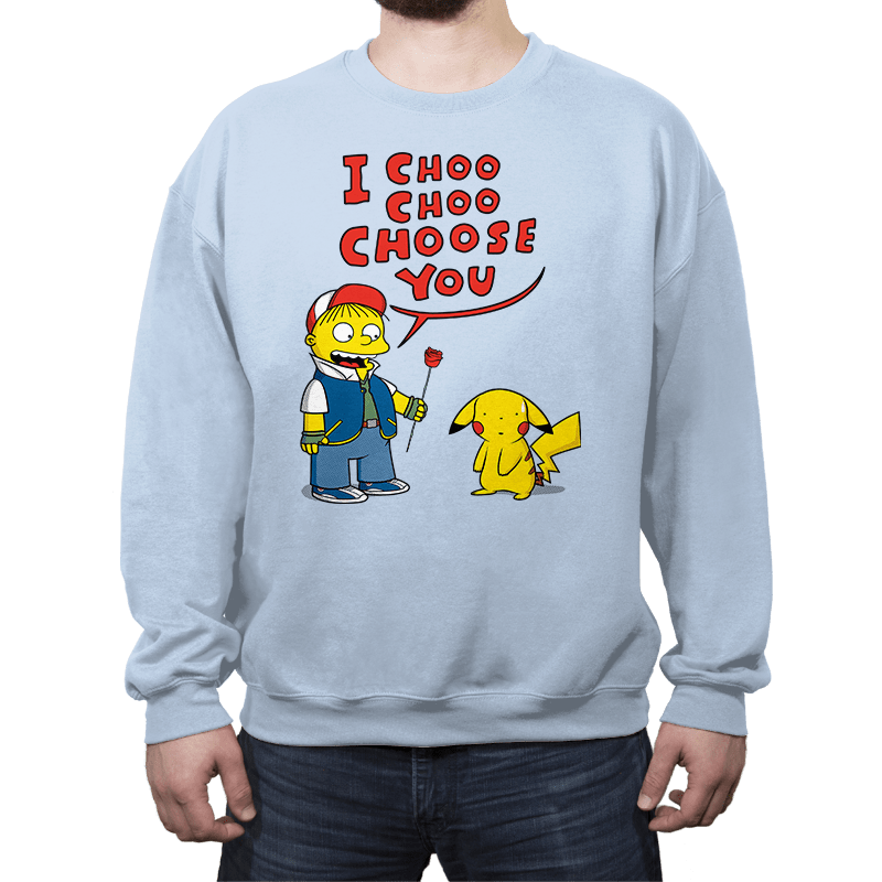 I Choo Choo Choose you - Crew Neck - Crew Neck - RIPT Apparel